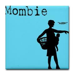 Beware of mombie